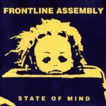 Front Line Assembly - State Of Mind -