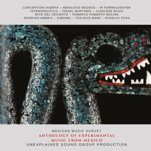 Anthology of Experimental Music from Mexico